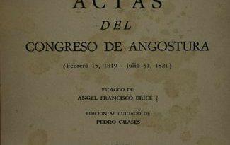 Actas del Congreso de Angostura, 15 de febrero de 1819-31° de julio de 182.