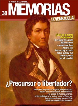 Memorias de Venezuela : el pueblo es la historia. (Caracas) n° 38 (jul 2016)